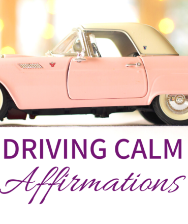 Using Driving Affirmations for Driving Anxiety